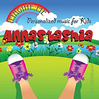 Imagine Me - Personalized just for Annastashia - Pronounced ( Auna-Stashia )