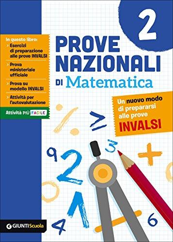 Prove nazionali di matematica. Un nuovo modo di prepararsi alle prove INVALSI: 2