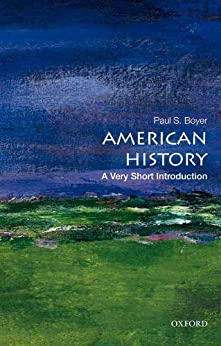 American History: A Very Short Introduction (Very Short Introductions) by [Paul S. Boyer]
