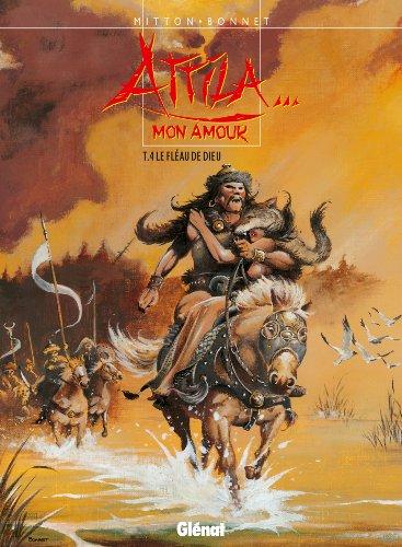 Attila mon amour - Tome 04: Le Fléau de Dieu
