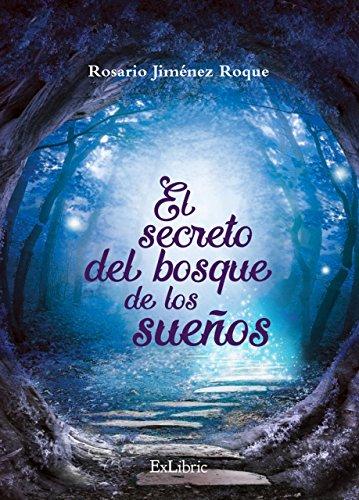El secreto del bosque de los sueños eBook: Jiménez Roque ...