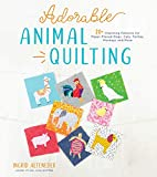 Adorable Animal Quilting: 20+ Charming Patterns for Paper-Pieced Dogs, Cats, Turtles, Monkeys and More