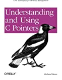Understanding and Using C Pointers: Core Techniques for Memory Management - Richard M. Reese