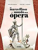 El maravilloso mundo de la ópera