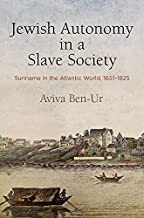 Jewish Autonomy in a Slave Society: Suriname in the Atlantic World, 1651-1825 (The Early Modern Americas) (English Edition)