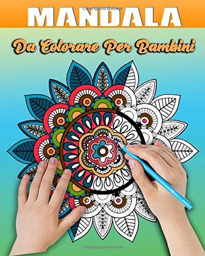 Mandala Da Colorare Per Bambini: 46 Mandalas Libro Da Colorare Per Bambini: 46 Disegni e Motivi Rilassanti Contro Lo Stress, Serie di Libri da Colorare per Bambini
