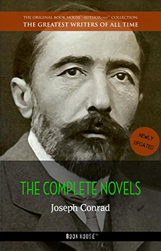 Joseph Conrad: The Complete Novels (The Greatest Writers of All Time Book 36) (English Edition)