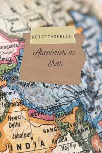 Reisetagebuch Abenteuer in Irak:...