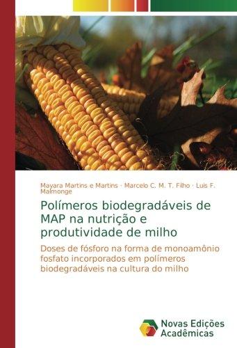 Polímeros biodegradáveis de MAP na nutrição e produtividade de milho: Doses de fósforo na forma de monoamônio fosfato incorporados em polímeros biodegradáveis na cultura do milho