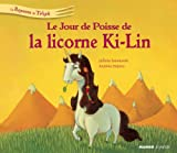 Le jour de poisse de la licorne Ki-Ling (Le royaume de Tirligok t. 5) (French Edition)