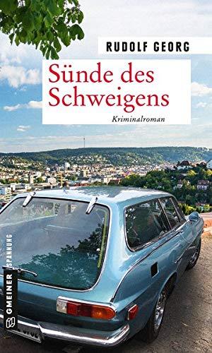 Sünde des Schweigens: Kriminalroman (Kriminalromane im GMEINER-Verlag)