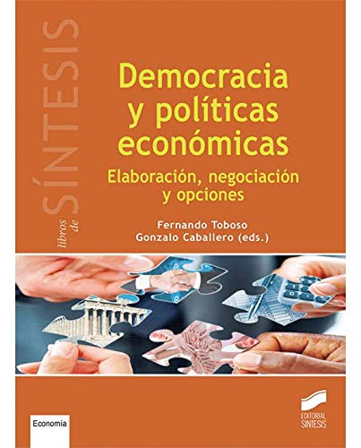 Democracia y políticas económicas: Elaboración, negociación y opciones (Libros de Síntesis)