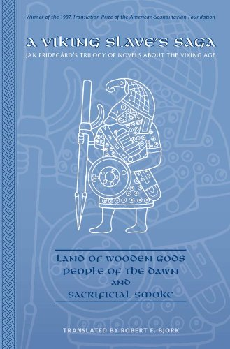 A Viking Slave's Saga: Land of Wooden Gods, People of the Dawn, and Sacrificial Smoke (Arizona Center for Medieval and Renaissance Studies Occasional Publications, Band 4)