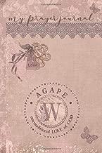 My Prayer Journal, AGAPE: unconditional LOVE of God : W: 3 Month Prayer Journal Initial W Monogram : Decorated Interior : Dusty Mauve Design