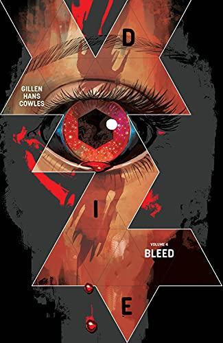 Die, Volume 4: Bleed (Die, 4)