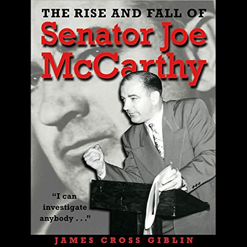The Rise and Fall of Senator Joe McCarthy cover art