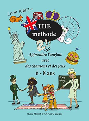 The méthode 2, apprendre l'anglais avec des chansons et des jeux 6-8 ans: Version en couleurs (French Edition)