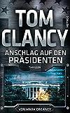 Mark Greaney: Tom Clancy – Anschlag auf den Präsidenten