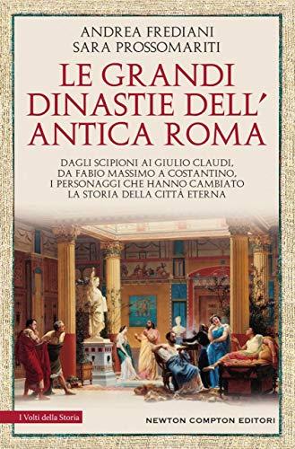 Le grandi dinastie di Roma antica (eNewton Saggistica)