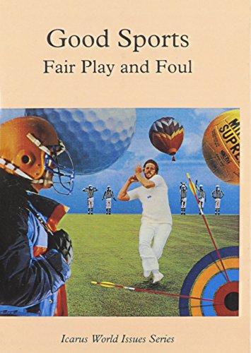 Good Sports Fair Play and Foul