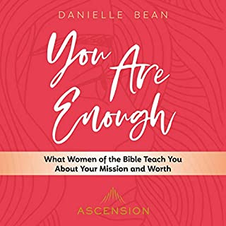 You Are Enough: What Women of the Bible Teach You About Your Mission and Worth audiobook cover art