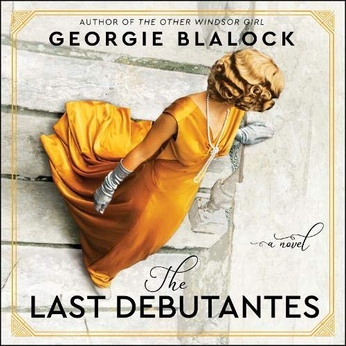 The Last Debutantes Audiobook By Georgie Blalock cover art