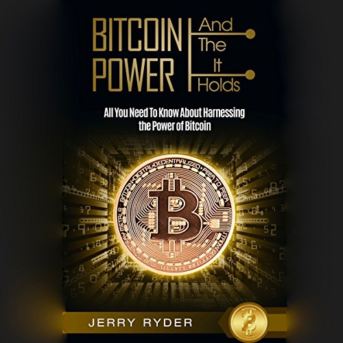 Bitcoin and the Power It Holds audiobook cover art