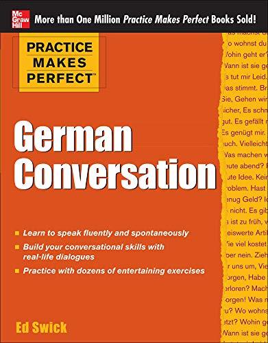 Practice Makes Perfect German Conversation (Practice Makes Perfect Series)