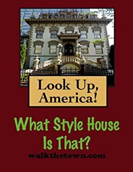 Look Up, America - What House Style Is That?