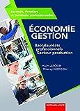 Economie gestion 2de 1re et Tle professionnelles : Baccalauréats professionnels secteur production