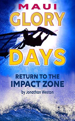 Maui Glory Days: Return to the Impact Zone