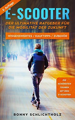 E-Scooter – Der ultimative Ratgeber für die Mobilität der Zukunft: Wissenswertes / Kauftipps / Zubehör