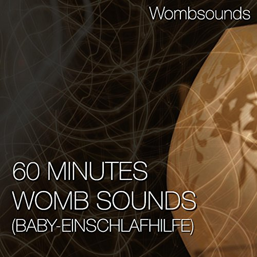 60 Minutes Womb Sounds (Baby-Einschlafhilfe)