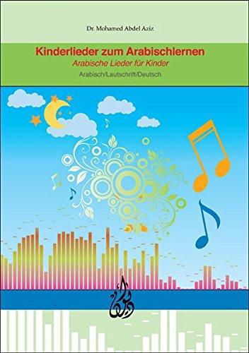 Kinderlieder zum Arabischlernen: Arabische Lieder für Kinder, Arabisch/Lautschrift/Deutsch