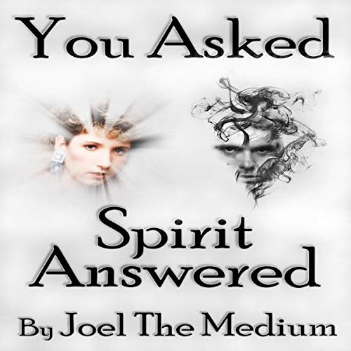 You Asked - Spirit Answered audiobook cover art