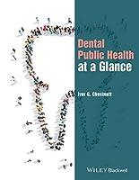 Dental Public Health at a Glance (At a Glance (Dentistry))