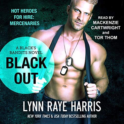 Black Out: HOT Heroes for Hire: Mercenaries (A Black's Bandits Novel)