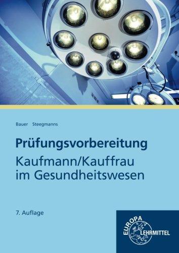 Prüfungsvorbereitung: Kaufmann, Kauffrau im Gesundheitswesen