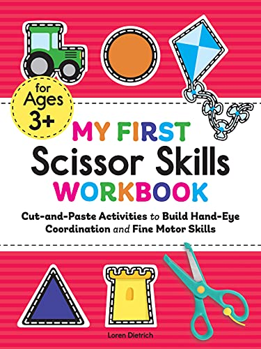 My First Scissor Skills Workbook: Cut-and-Paste Activities to Build Hand-Eye Coordination and Fine M