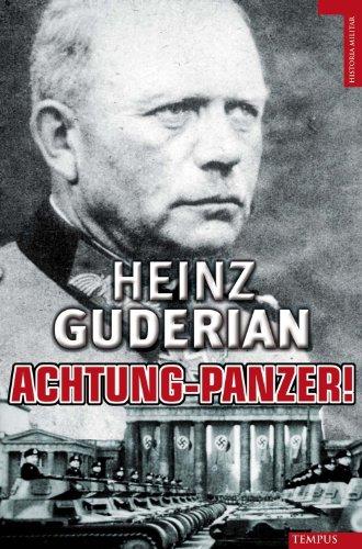 Achtung Panzer - Bol: El Desarrollo de los Blindados, su Tactica de Combate y Sus Posibilidades Operativas (Tempus)