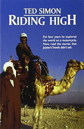 Riding High: The Stories that Jupiters Travels Didnt Tell by Ted Simon(2003-11-20)