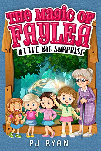 The Big Surprise: A fun chapter book for kids ages 9-12 (The Magic of Faylea 1) (English Edition)