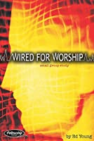 Wired For Worship 1574941232 Book Cover