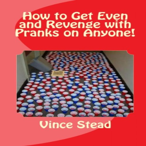 How to Get Even and Revenge with Pranks on Anyone audiobook cover art
