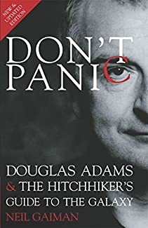 Neil Gaiman - Don't Panic: Douglas Adams & The Hitchhiker's Guide To The Galaxy