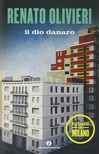 Il dio danaro. I gialli di Milano: 2089