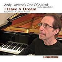 I Have a Dream - At the Kitano Vol. 2 by Andy LaVerne's One of a Kind