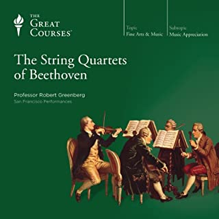 The String Quartets of Beethoven                   Written by:                                                                                                                                 Robert Greenberg,                                                                                        The Great Courses                               Narrated by:                                                                                                                                 Robert Greenberg                      Length: 18 hrs and 31 mins     2 ratings     Overall 5.0