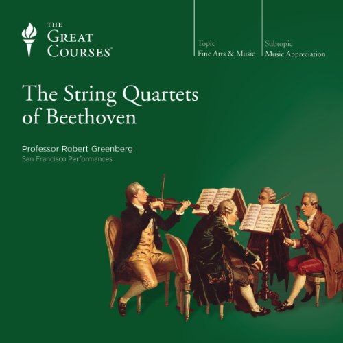 The String Quartets of Beethoven                   De :                                                                                                                                 Robert Greenberg,                                                                                        The Great Courses                               Lu par :                                                                                                                                 Robert Greenberg                      Durée : 18 h et 31 min     Pas de notations     Global 0,0