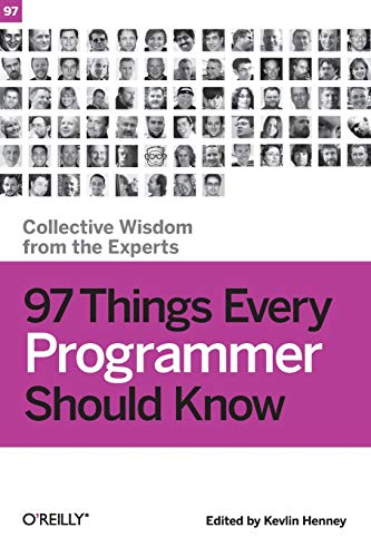 97 Things Every Programmer Should Know: Collective Wisdom from the Expertsの詳細を見る